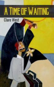 A Time of Waiting by Clare West book cover