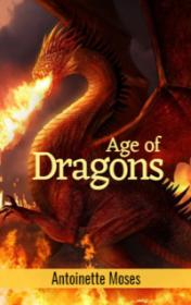 Age of Dragons by Antoinette Moses book cover