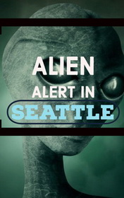 Alien Alert in Seattle by Clemen D. B. Gina book cover