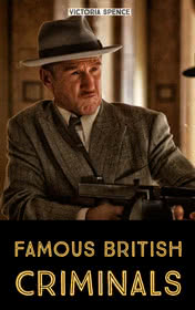 Famous British Criminals by Victoria Spence book cover