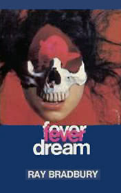 Fever Dream by Ray Bradbury book cover