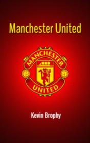 Manchester United by Kevin Brophy book cover