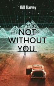 Not Without You by Gill Harvey book cover