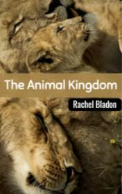 The Animal Kingdom by Rachel Bladon book cover