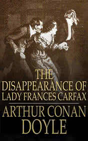 The Disappearance of Lady Frances Carfax by Conan Doyle book cover