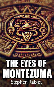 The Eyes of Montezuma by Stephen Rabley book cover