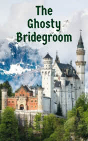 The Ghosty Bridegroom by Bill Bowler book cover