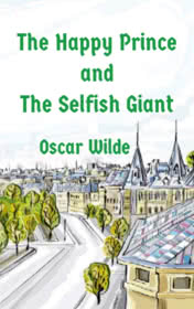 The Happy Prince and the Selfish Giant by Oscar Wilde
