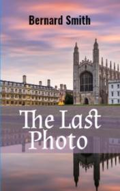 The Last Photo by Bernard Smith book cover