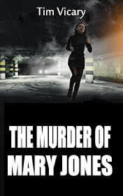 The Murder of Mary Jones by Tim Vicary