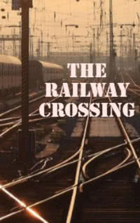 The Railway Crossing by John Escott book cover