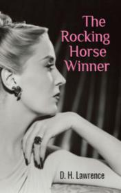 The Rocking Horse Winner by D. H. Lawrence book cover
