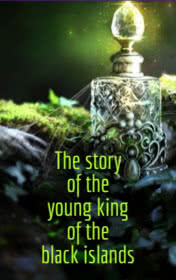 The Story of the Young King of the Black Islands by Victoria Bradshaw book cover