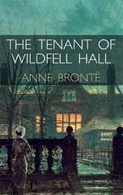 The Tenant of Wildfell Hall by Anne Bronte book cover