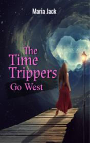 The Time Trippers Go West by Maria Jack book cover