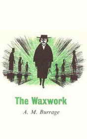 The Waxwork by Alfred Burrage book cover