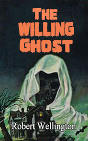 The Willing Ghost by Robert Wellington book cover